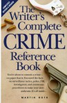 The Writer's Complete Crime Reference Book - Martin Roth