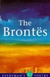 The Brontës (Everyman's Poetry Series) - Charlotte Brontë, Emily Brontë, Anne Brontë, Patrick Branwell Brontë
