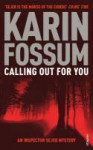 Calling Out For You - Karin Fossum, Charlotte Barslund