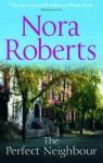 The Perfect Neighbour. Nora Roberts - Nora Roberts