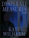 Desperate Measures (Barbara Holloway #6) - Kate Wilhelm, Marguerite Gavin