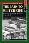 Path to Blitzkrieg: Doctrine and Training in the German Army, 1920-39 (Stackpole Military History Series) - Robert M. Citino