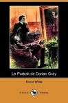 Le Portrait de Dorian Gray (Dodo Press) - Oscar Wilde, Albert Savine