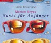 Sushi für Anfänger - Marian Keyes, Ulrike Kriener