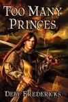 Too Many Princes - Deby Fredericks