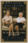 Old Books, Rare Friends: Two Literary Sleuths and Their Shared Passion - Madeleine B. Stern, Leona Rostenberg, Leona G. Rostenberg