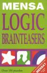 Mensa Logic Brainteasers - Philip J. Carter