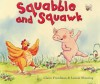 Squabble and Squawk - Claire Freedman, Leonie Shearing