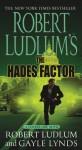 Robert Ludlum's The Hades Factor: A Covert-One Novel - Robert Ludlum, Gayle Lynds