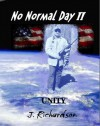 No Normal Day II: Unity - J. Richardson