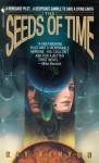 The Seeds of Time - Kay Kenyon
