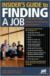 Insider's Guide to Finding a Job: Expert Advice from America's Top Employers and Recruiters - Wendy S. Enelow