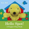 Hello Spot!: A Puppet Play Book. by Eric Hill - Eric Hill