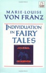 Individuation in Fairy Tales (C.G. Jung Foundation Books) - Marie-Louise von Franz