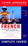 French Complete Course: Basic-Intermediate (LL(R) Complete Basic Courses) - Living Language