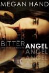Bitter Angel - Megan Hand