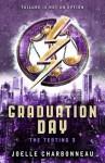 Graduation Day (The Testing) - Joelle Charbonneau