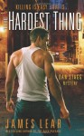 The Hardest Thing: A Dan Stagg Mystery - James Lear