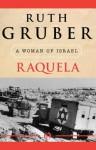 Raquela: A Woman of Israel - Ruth Gruber