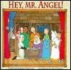 Hey, Mr. Angel! - Christine Harder Tangvald