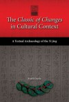 The Classic of Changes in Cultural Context: A Textual Archaeology of the Yi jing - Student Edition - Scott Davis