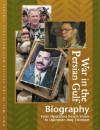 War in the Persian Gulf Biographies Edition 1.: From Operation Desert Storm to Operation Iraqi Freedom (U-X-L War in the Persian Gulf Reference Library) - Laurie Collier Hillstrom, Kevin Hillstrom, UXL