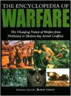 The Encyclopedia of Warfare: The Changing Nature of Warfare From Prehistory to Modern-day Armed Conflicts - Robin Cross