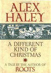 Selected from a Different Kind of Christmas - Alex Haley