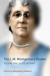 The L.M. Montgomery Reader, Volume 1: A Life in Print - Benjamin Lefebvre
