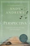 Perspectiva: La diferencia entre una vida común y una extraordinaria (Spanish Edition) - Andy Andrews