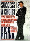 Success Is a Choice: Ten Steps to Overachieving in Business and Life - Bill Reynolds