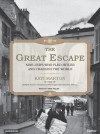 The Great Escape: Nine Jews Who Fled Hitler and Changed the World - Kati Marton, Anna Fields