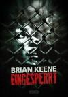 Eingesperrt (German Edition) - Brian Keene, Markus Mäurer, Mark Freier