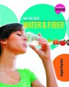 Why We Need Water and Fiber - Angela Royston