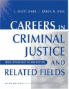 Careers in Criminal Justice and Related Fields: From Internship to Promotion - J. Scott Harr, Kären M. Hess