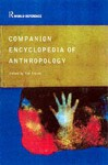 Companion Encyclopedia of Anthropology: Humanity, Culture and Social Life - Tim Ingold
