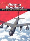 Heavy Bombers: The B-52 Stratofortresses - Michael Green, Gladys Green