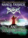 The Land of the Silver Apples - Nancy Farmer