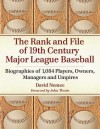 The Rank and File of 19th Century Major League Baseball: Biographies of 1,084 Players, Owners, Managers and Umpires - David Nemec, John Thorn