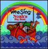 Noah's Big Boat [With Cassette] - Carolyn Larsen, Carole Boerke