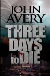 Three Days to Die - John Avery
