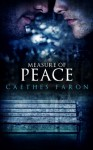 Measure of Peace (Measure of Devotion Trilogy Book Three) - Caethes Faron