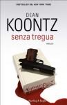Senza tregua (Pandora) (Italian Edition) - G. Arduino, Dean Koontz