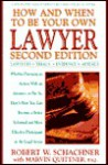 How and When to Be Your Own Lawyer: A Step-by-Step Guide to Effectively Using Our Legal System - Robert W. Schachner, Robert Schachner, Marvin Quittner