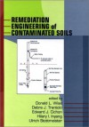 Remediation Engineering of Contaminated Soils - Donald L. Wise