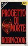 Progetto di morte - Grazia Gatti, Robin Cook