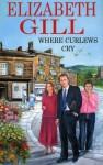 Where Curlews Cry - Elizabeth Gill, Trudy Harris