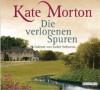 Die verlorenen Spuren - Kate Morton