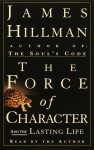 The Force of Character: And the Lasting Life (Audio) - James Hillman