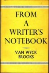 From a Writer's Notebook - Van Wyck Brooks